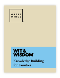 Wit&Wisdom_Knowledge-Building-for-Families