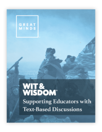 Wit&Wisdom-Supporting Educators with Text Based Discussions