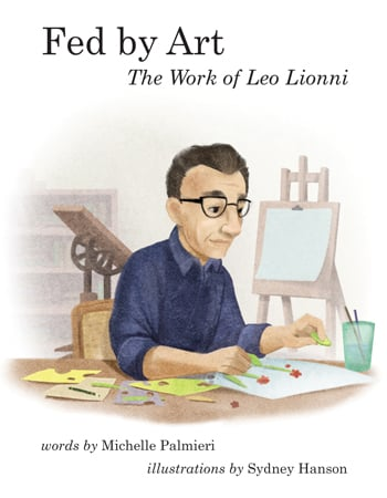 Fed by Art - the Work of Leo Lionni book cover with painting of Leo Lionni at work in his studio.