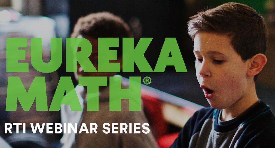 Webinar Study: Eureka Math RTI Webinar Series